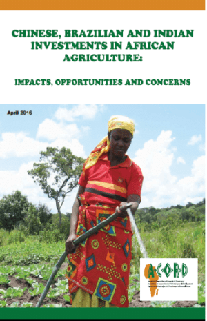 Chinese, Brazilian and Indian Investments in African Agriculture: Impacts, Opportunities and Concerns