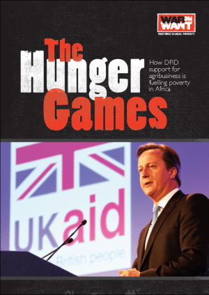 The Hunger Games: How DFID Support for Agribusiness is Fuelling Poverty in Africa