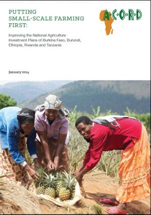 Putting Small-Scale Farmers First: Improving the National Agriculture Investment Plans of Burkina Faso, Burundi, Ethiopia, Rwanda and Tanzania