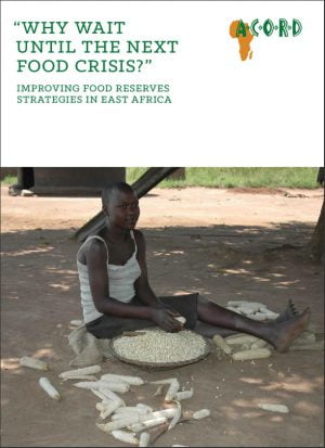 Why Wait Until the Next Food Crisis? Improving Food Reserves Strategies in East Africa