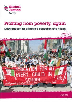 Profiting from Poverty, Again: DFID's Support for Privatising Education and Health