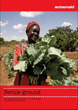 Fertile Ground: How Governments and Donors can Halve Hunger by Supporting Small Farmers