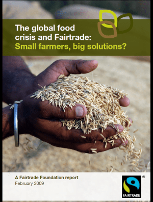 The Global Food Crisis and Fairtrade: Small Farmers, Big Solutions?