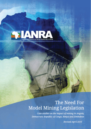The Need for Model Mining Legislation: Case studies on the impact of mining in Angola, DRC, Kenya and Zimbabwe
