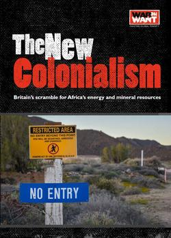 The New Colonialism: Britain's Scramble for Africa's Energy and Mineral Resources