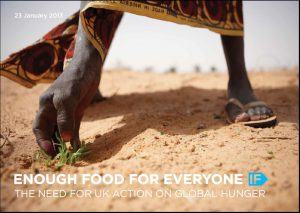 Enough Food for Everyone If…: The need for UK action on global hunger